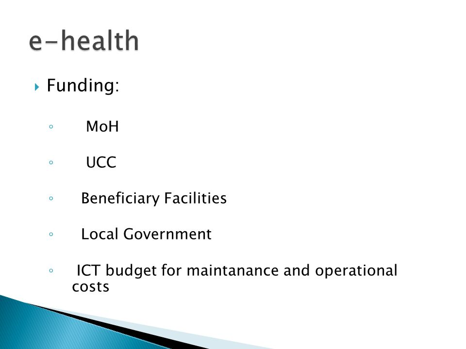 e-health Funding: MoH UCC Beneficiary Facilities Local Government