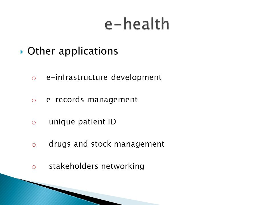 e-health Other applications e-infrastructure development