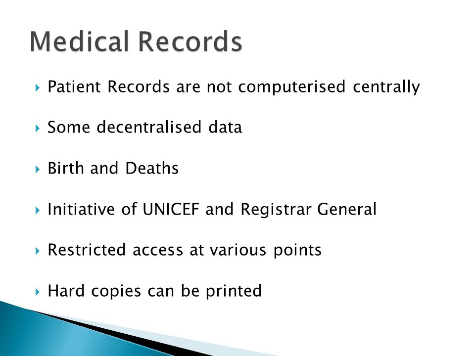 Medical Records Patient Records are not computerised centrally