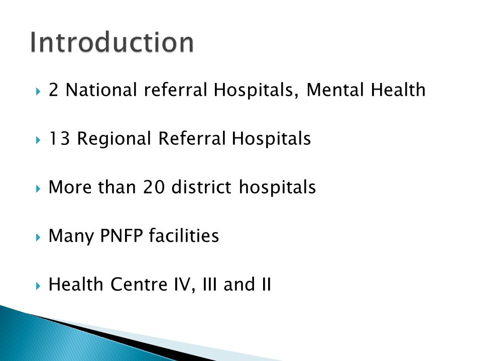 Introduction 2 National referral Hospitals, Mental Health
