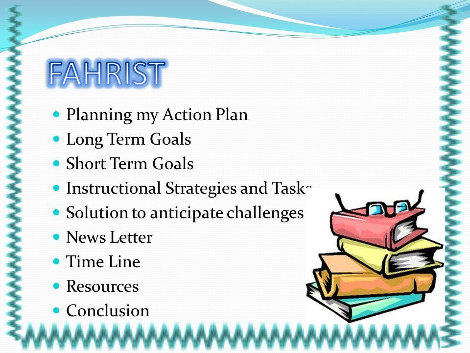 FAHRIST Planning my Action Plan Long Term Goals Short Term Goals