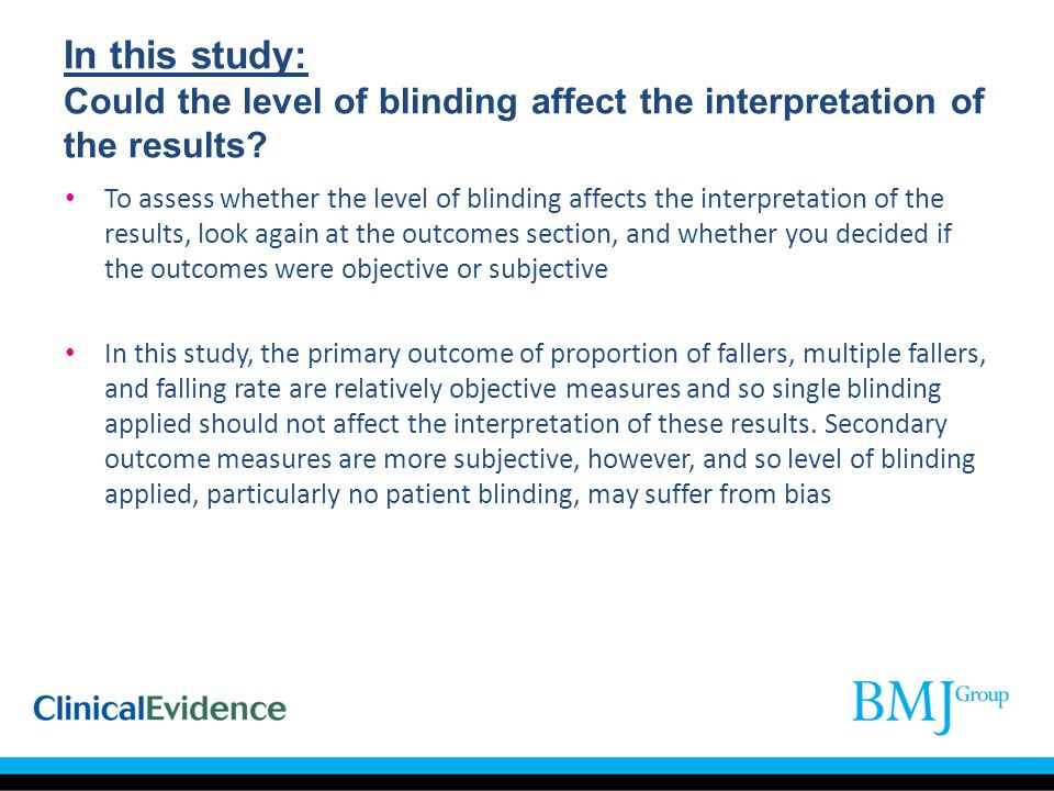 In this study: Could the level of blinding affect the interpretation of the results