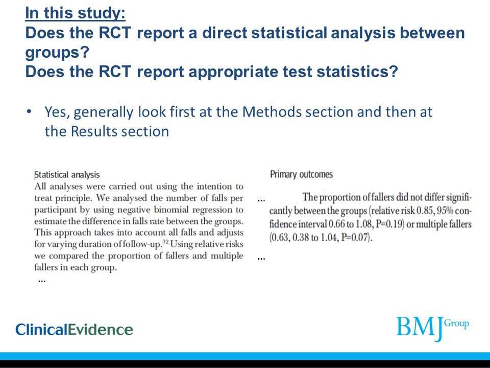 In this study: Does the RCT report a direct statistical analysis between groups Does the RCT report appropriate test statistics