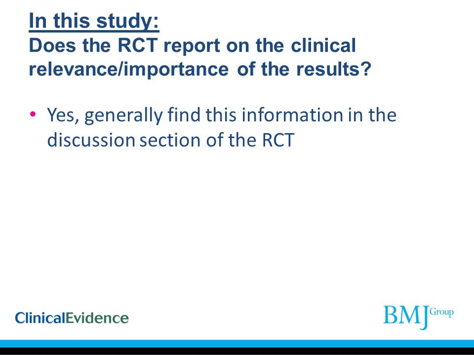 In this study: Does the RCT report on the clinical relevance/importance of the results
