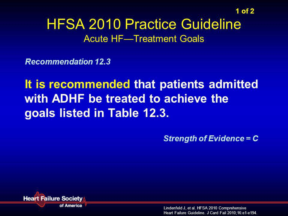1 of 2 HFSA 2010 Practice Guideline Acute HF—Treatment Goals
