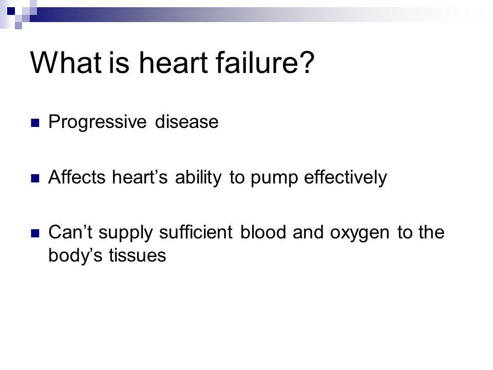 What is heart failure Progressive disease