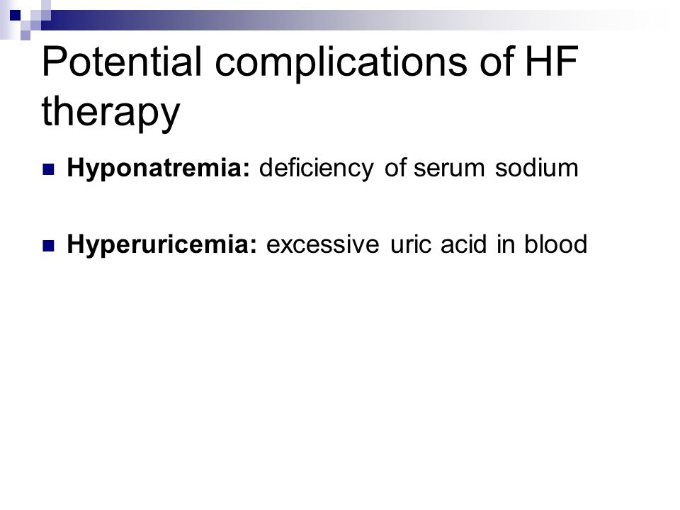 Potential complications of HF therapy