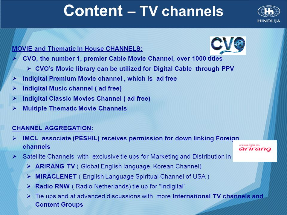 Content – TV channels MOVIE and Thematic In House CHANNELS: