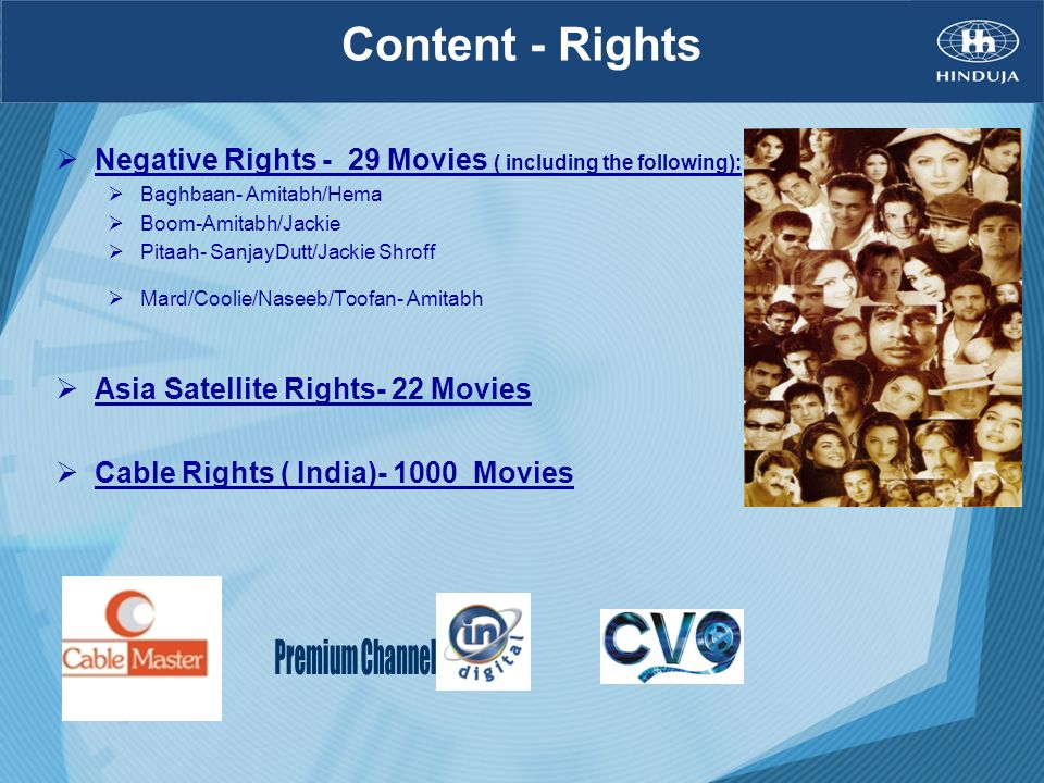 Content - RightsNegative Rights - 29 Movies ( including the following): Baghbaan- Amitabh/Hema. Boom-Amitabh/Jackie.