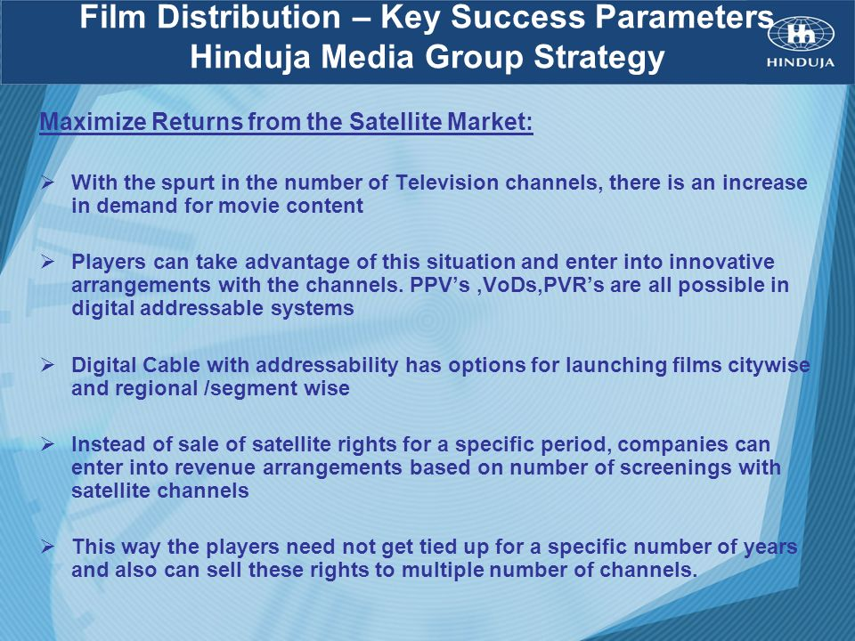 Film Distribution – Key Success Parameters Hinduja Media Group Strategy