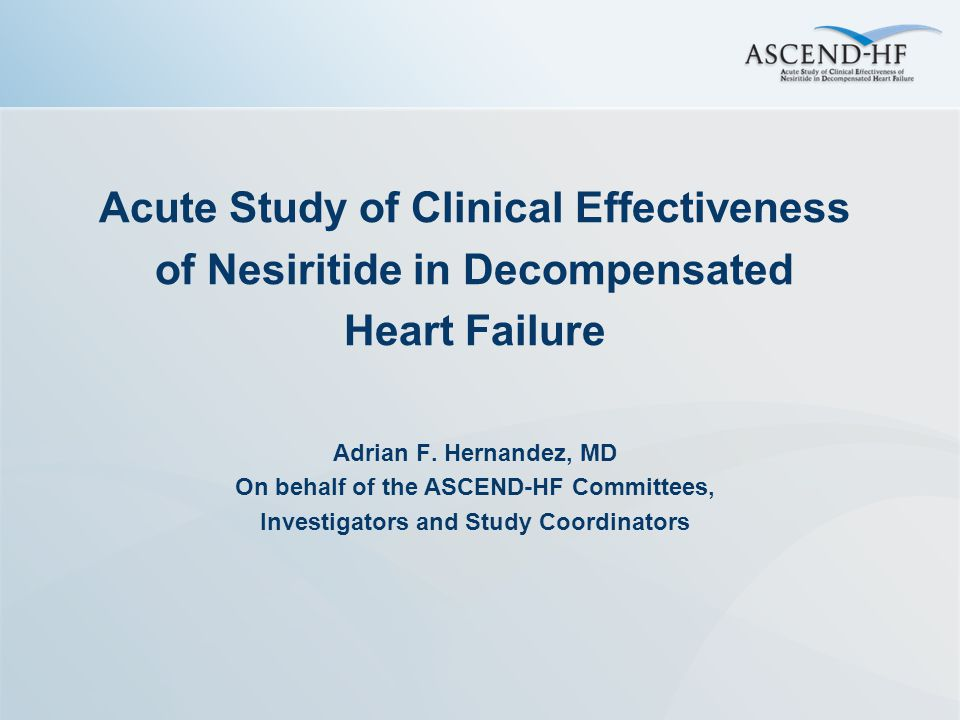 Acute Study of Clinical Effectiveness of Nesiritide in Decompensated Heart Failure