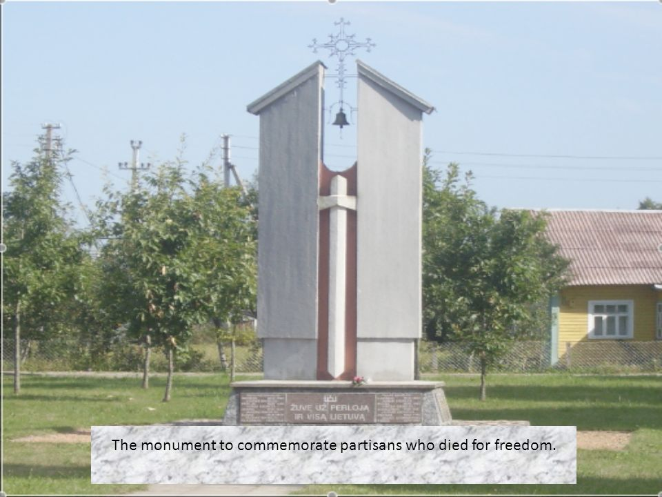 The monument to commemorate partisans who died for freedom.