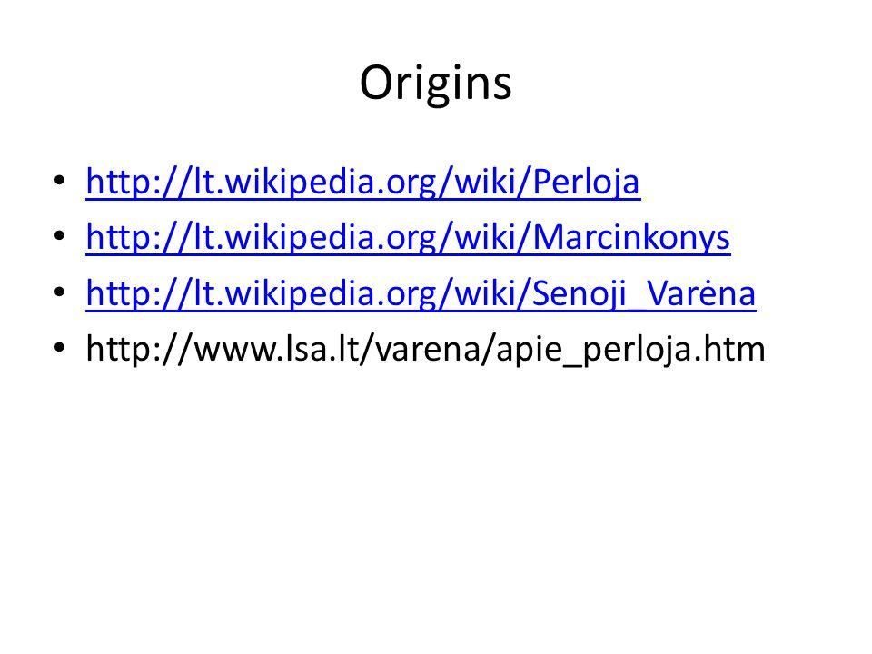Origins http://lt.wikipedia.org/wiki/Perloja