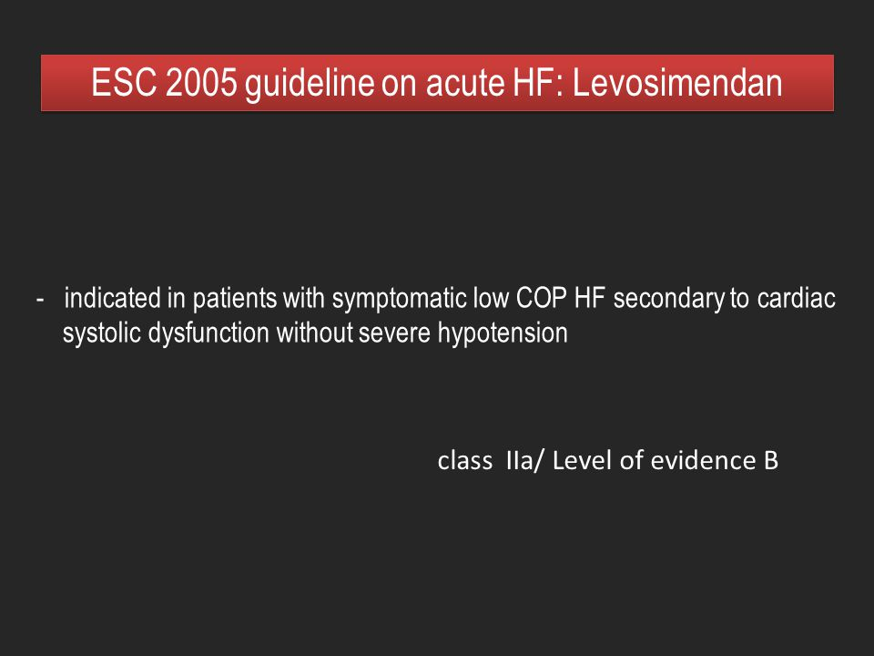 ESC 2005 guideline on acute HF: Levosimendan