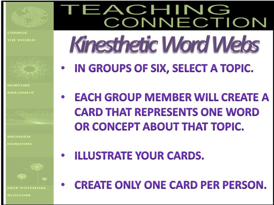 Kinesthetic Word Webs In groups of six, select a topic.