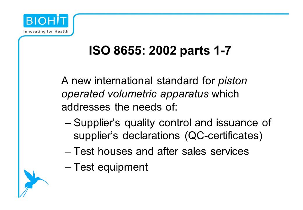 ISO 8655: 2002 parts 1-7 A new international standard for piston operated volumetric apparatus which addresses the needs of: