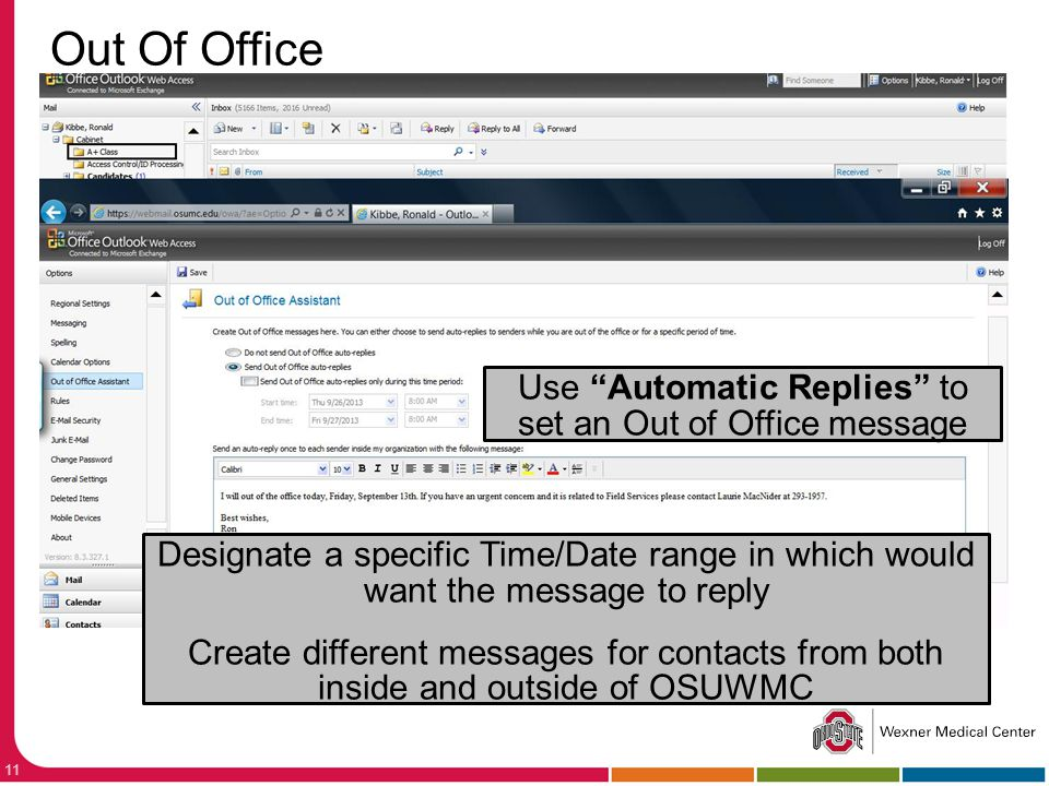 Use Automatic Replies to set an Out of Office message