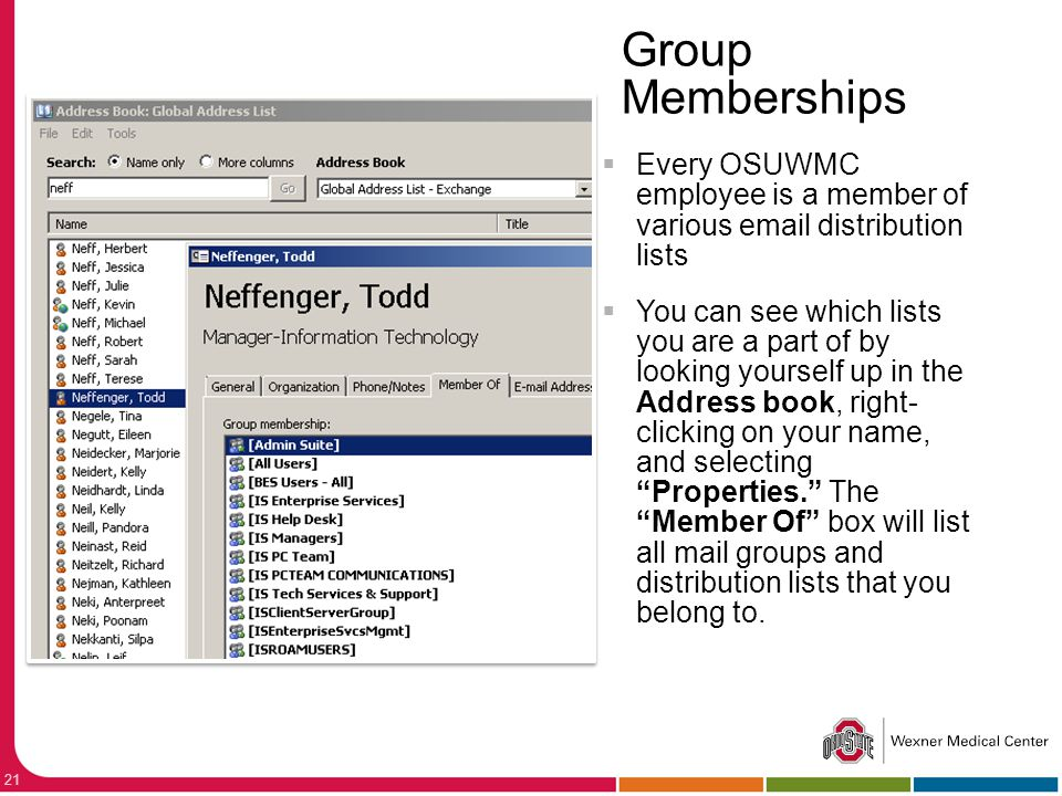 Group Memberships Every OSUWMC employee is a member of various  distribution lists.