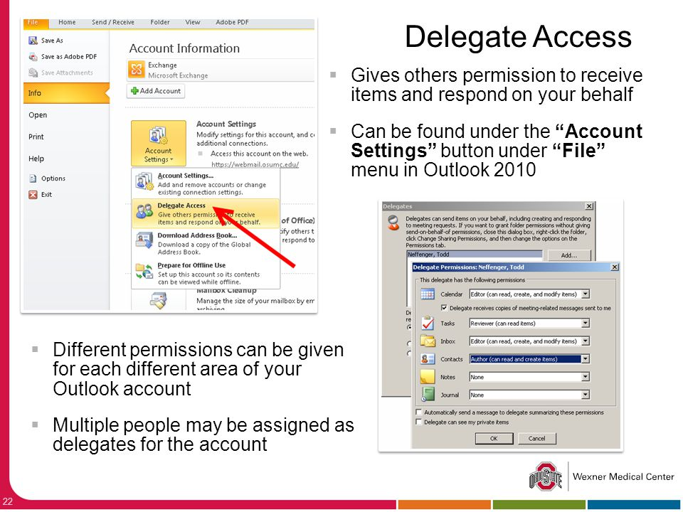 Delegate Access Gives others permission to receive items and respond on your behalf.
