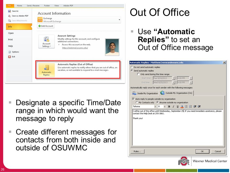 Out Of Office Use Automatic Replies to set an Out of Office message