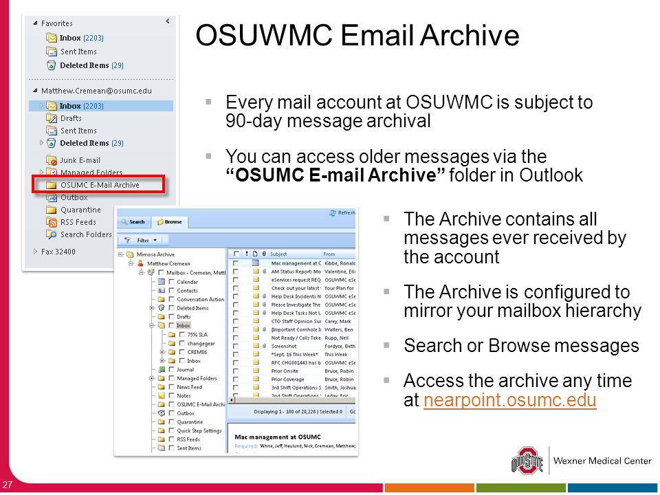 OSUWMC  Archive Every mail account at OSUWMC is subject to 90-day message archival.