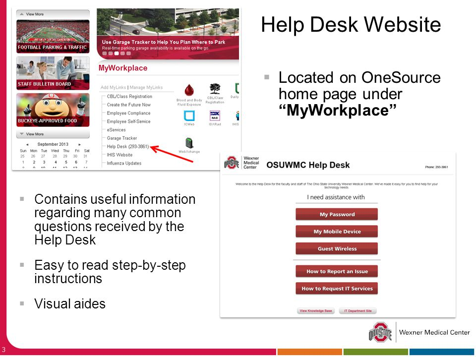 Help Desk Website Located on OneSource home page under MyWorkplace