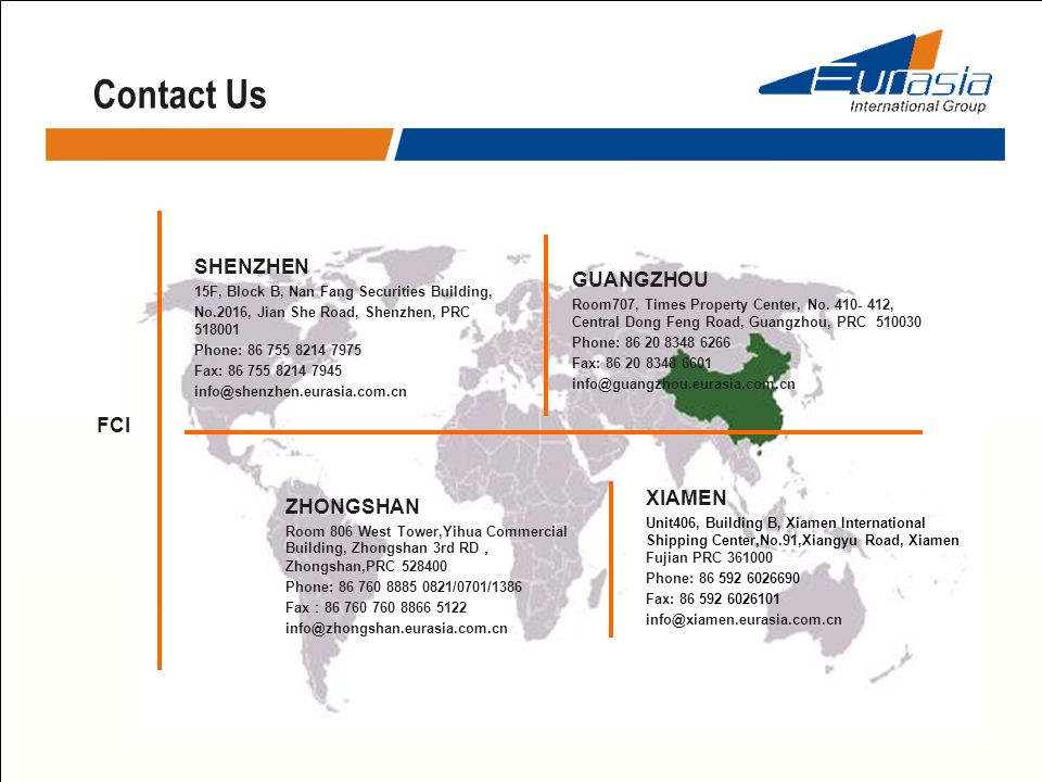 Contact Us FCI - PORT OFFICE SHENZHEN GUANGZHOU FCI XIAMEN ZHONGSHAN