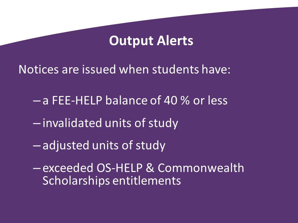 Output Alerts Notices are issued when students have: