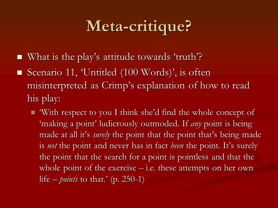 Meta-critique What is the play's attitude towards 'truth'