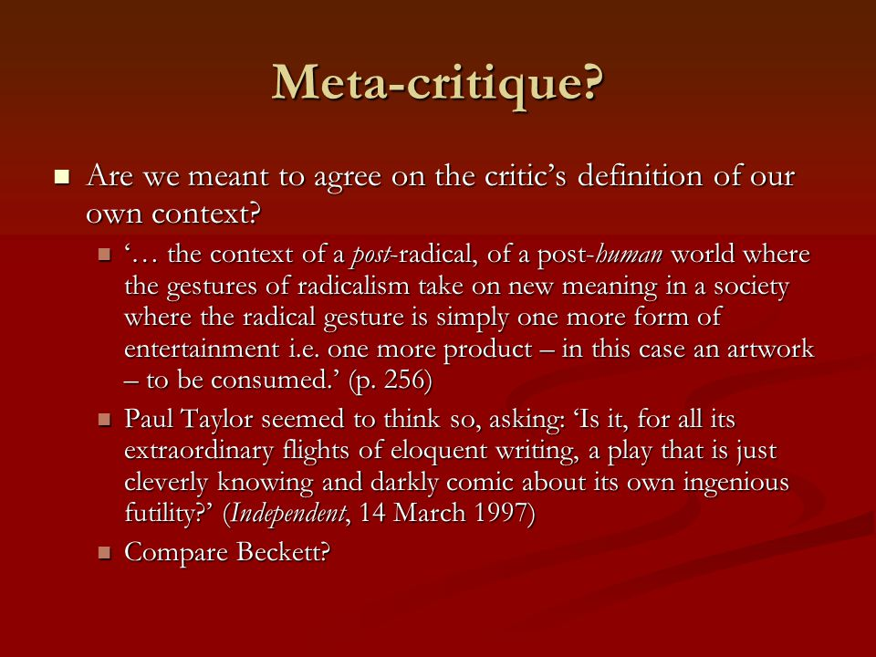 Meta-critique Are we meant to agree on the critic's definition of our own context