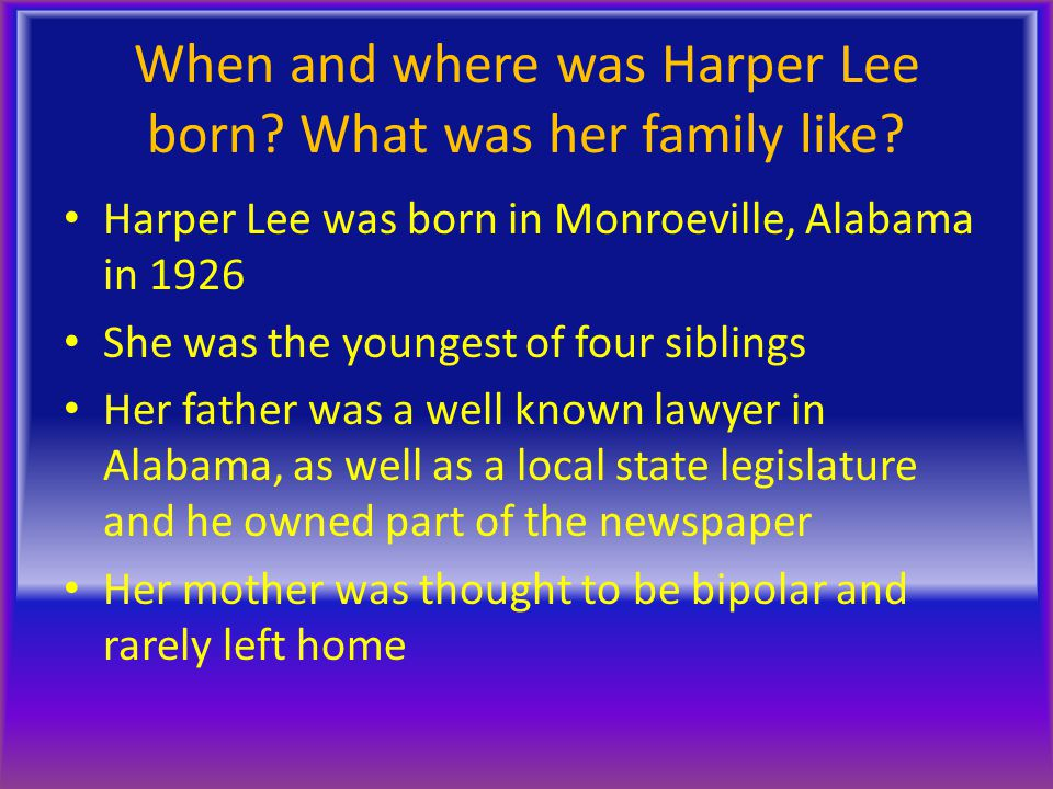 When and where was Harper Lee born What was her family like
