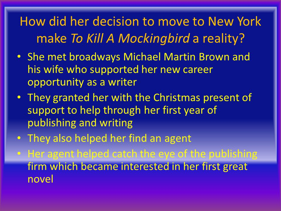 How did her decision to move to New York make To Kill A Mockingbird a reality