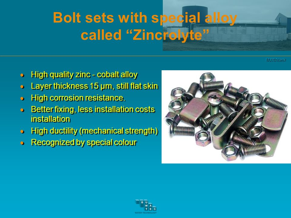 Bolt sets with special alloy called Zincrolyte