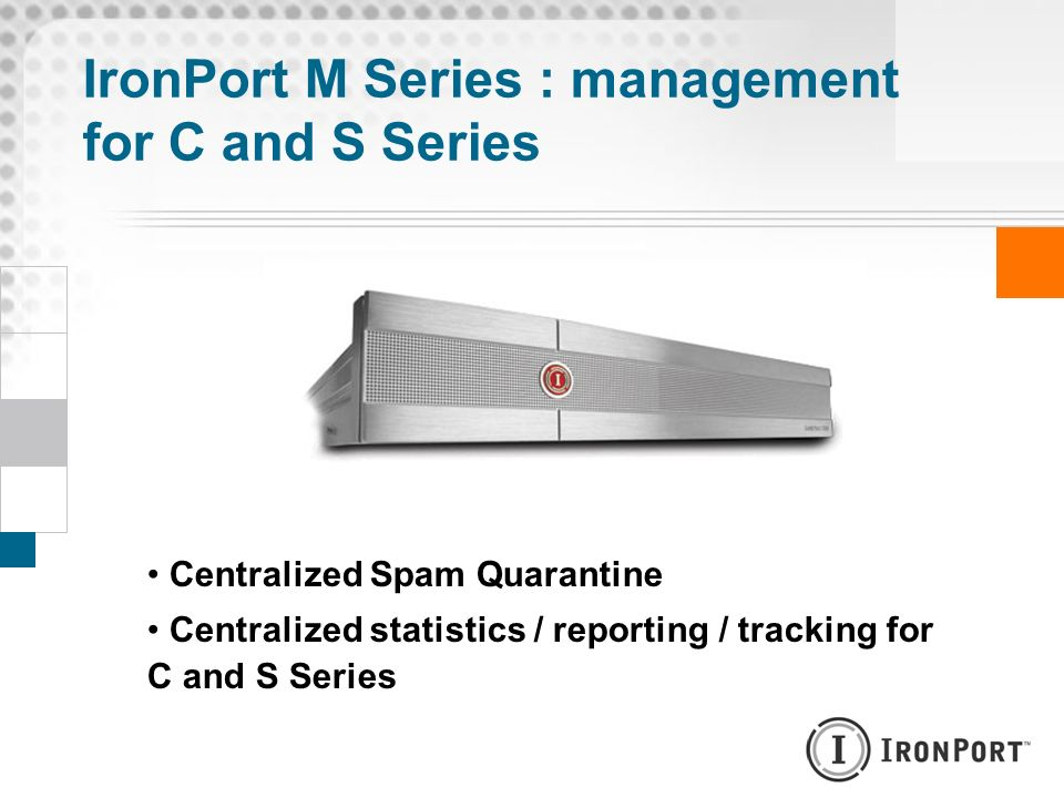 IronPort M Series : management for C and S Series