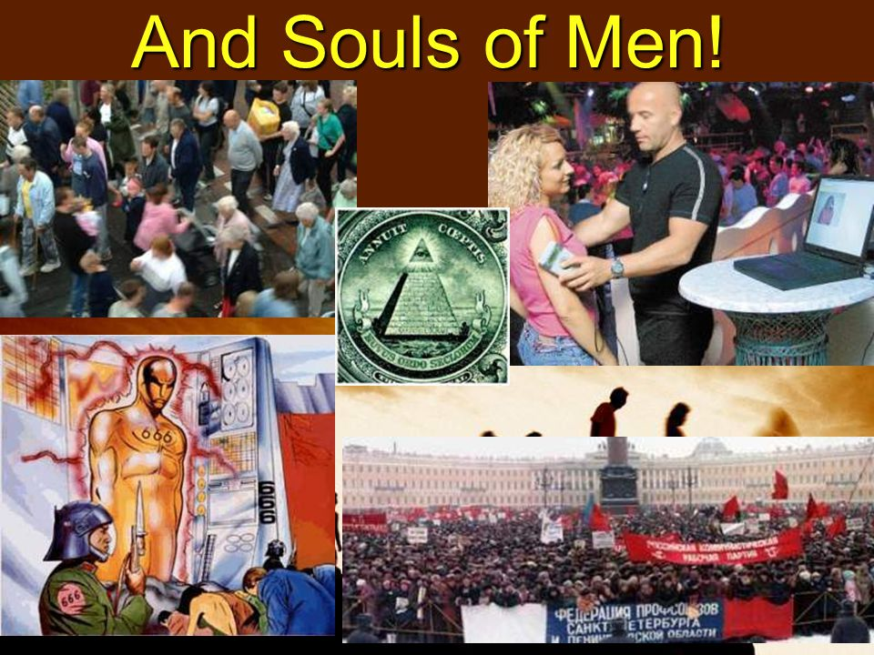 And Souls of Men!