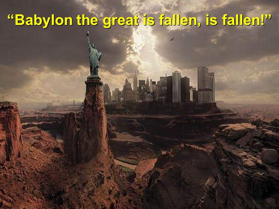 Babylon the great is fallen, is fallen!