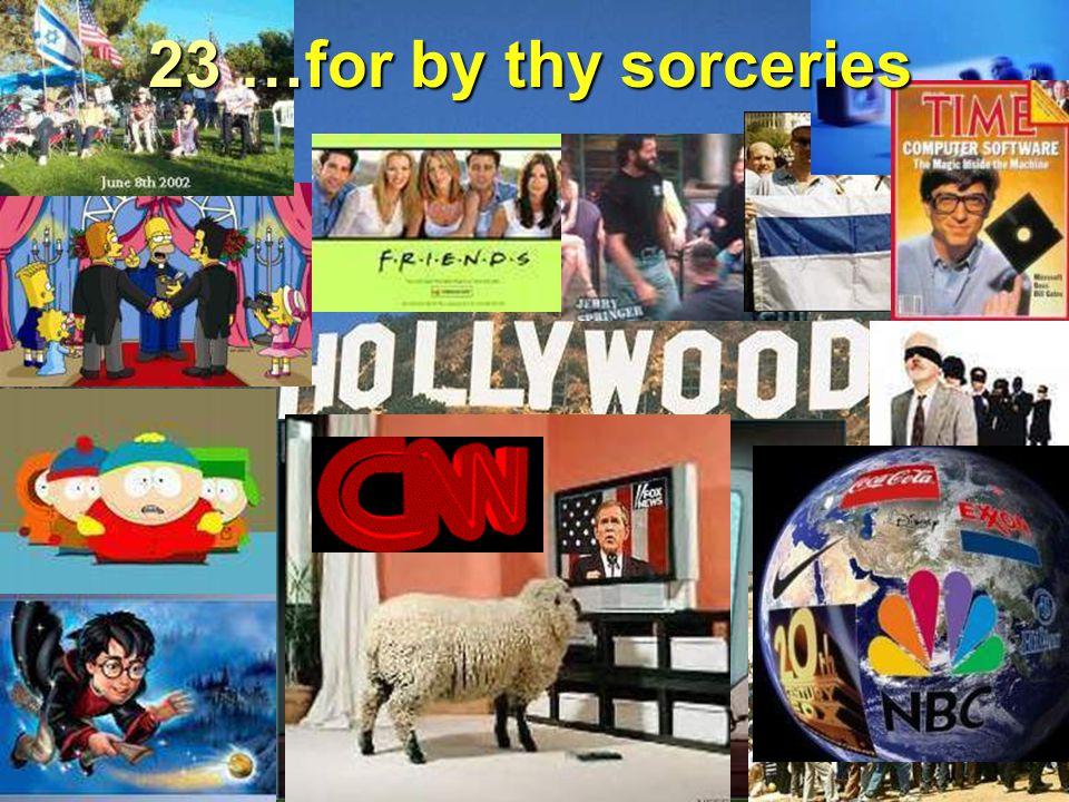 23 …for by thy sorceries