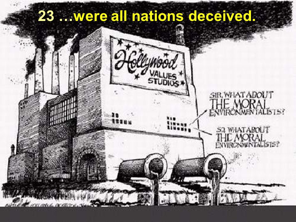 23 …were all nations deceived.