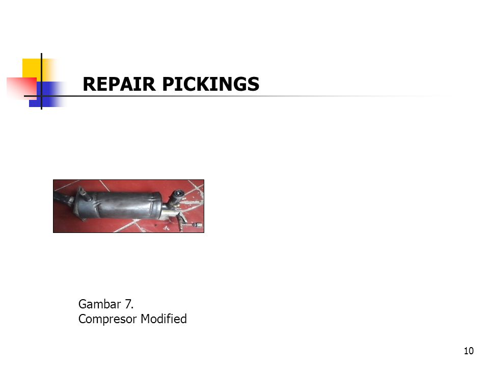 REPAIR PICKINGS Gambar 7. Compresor Modified