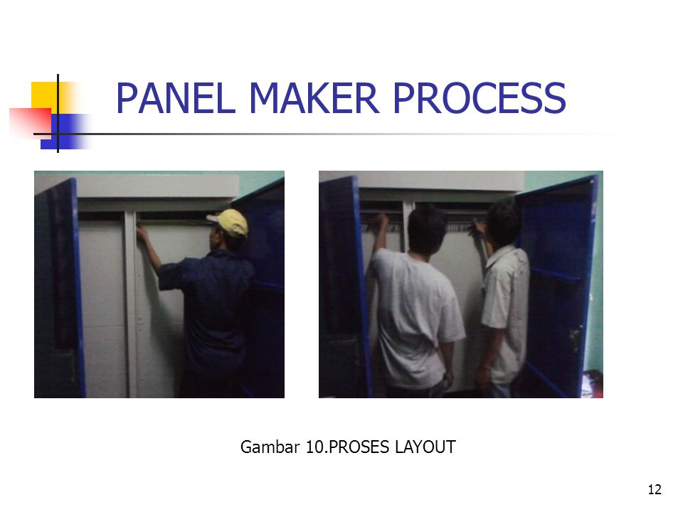 PANEL MAKER PROCESS Gambar 10.PROSES LAYOUT