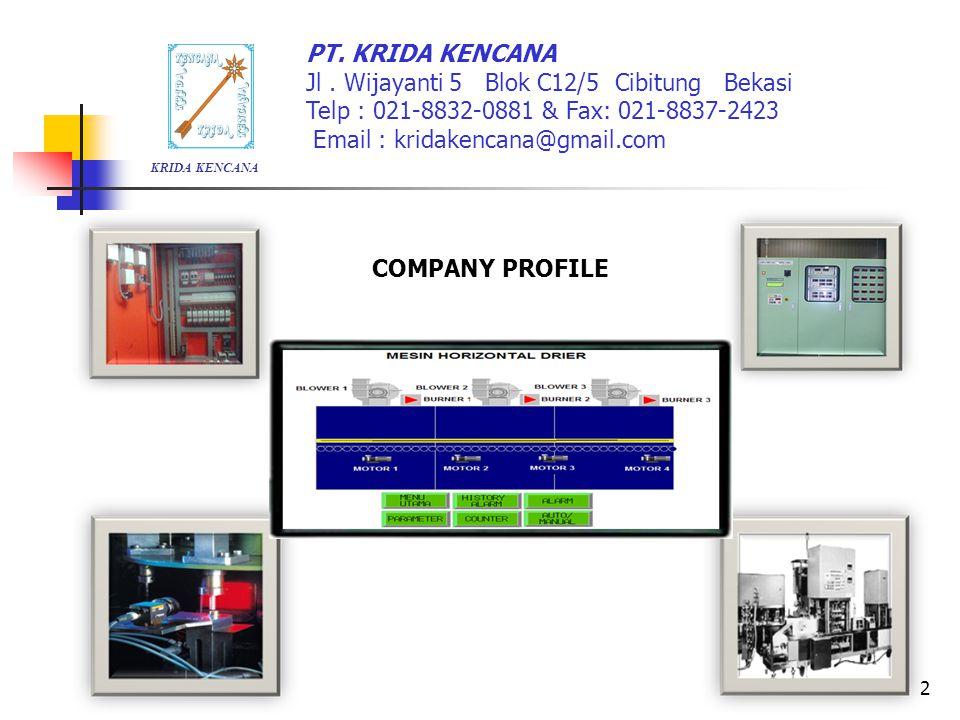 PT. KRIDA KENCANA Jl . Wijayanti 5 Blok C12/5 Cibitung Bekasi Telp : 021-8832-0881 & Fax: 021-8837-2423