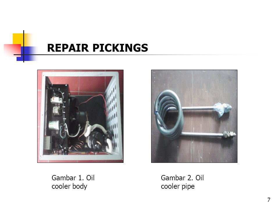 REPAIR PICKINGS Gambar 1. Oil cooler body Gambar 2. Oil cooler pipe