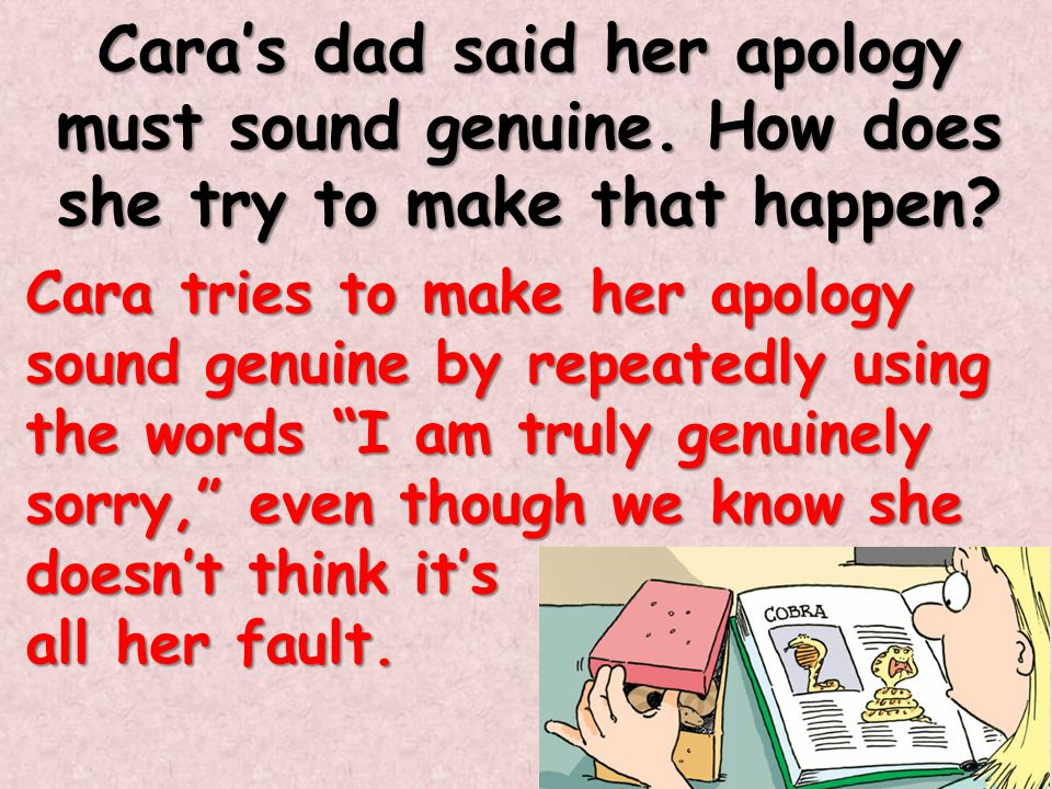 Cara's dad said her apology must sound genuine
