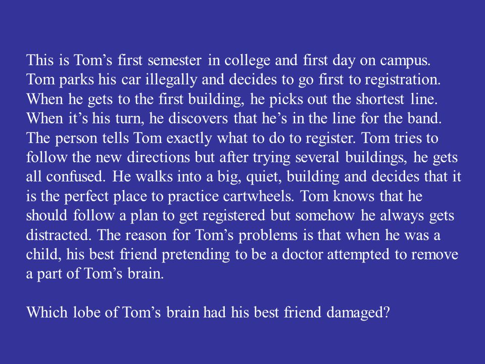 Which lobe of Tom's brain had his best friend damaged