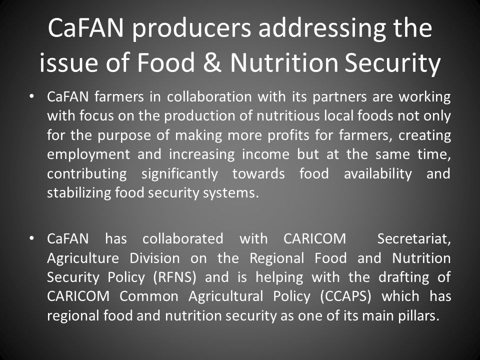 CaFAN producers addressing the issue of Food & Nutrition Security