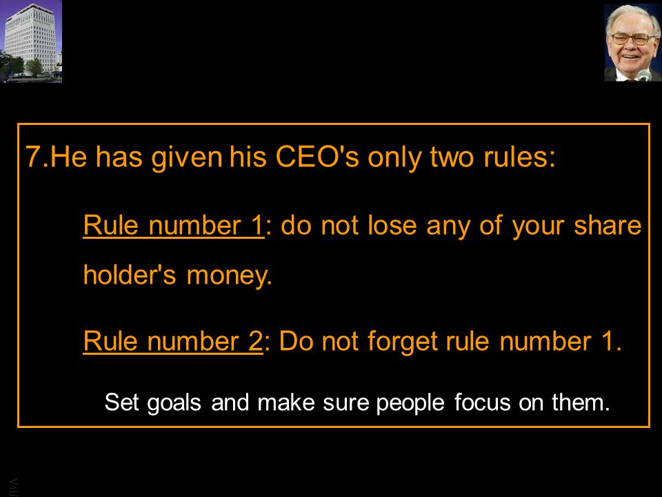He has given his CEO s only two rules:
