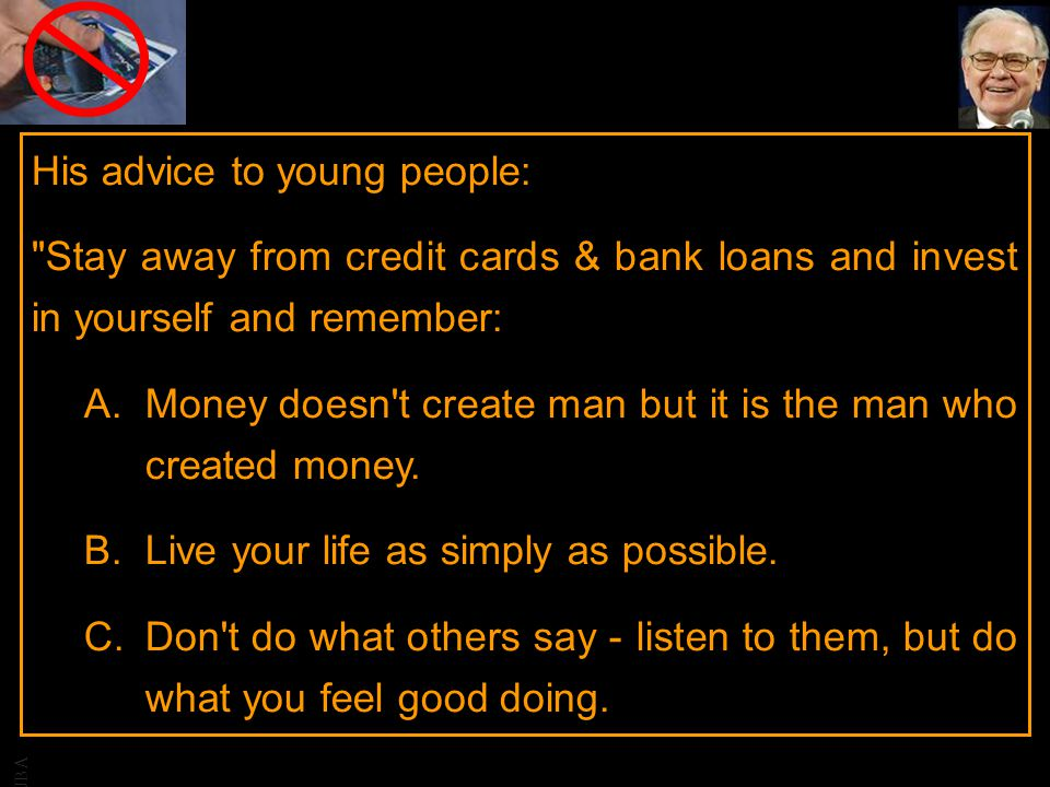 His advice to young people:
