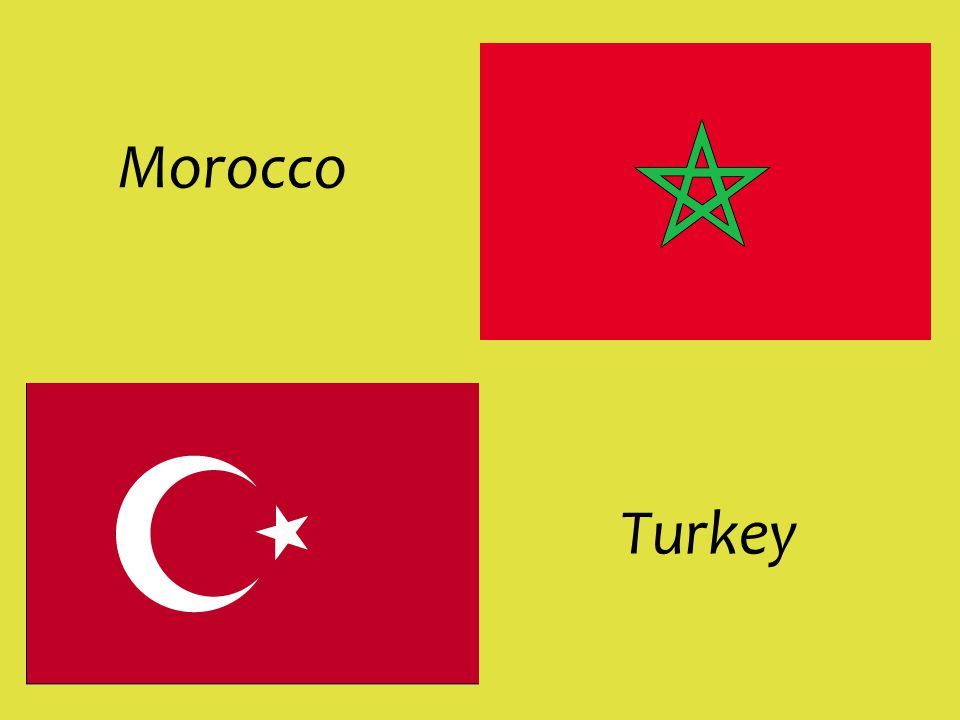 Morocco Turkey