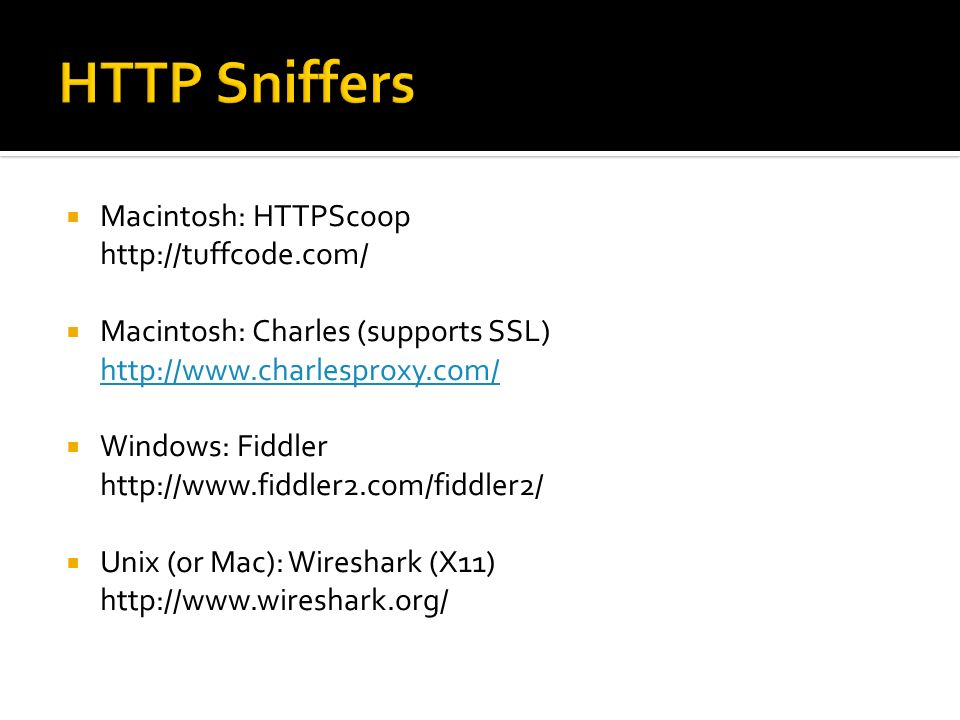 HTTP Sniffers Macintosh: HTTPScoop http://tuffcode.com/