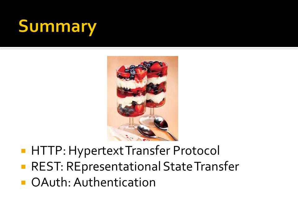 Summary HTTP: Hypertext Transfer Protocol